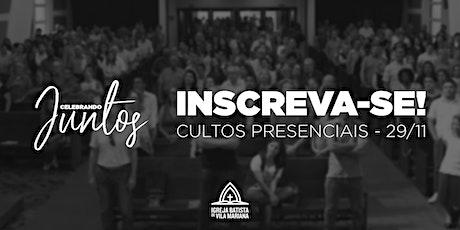 Cultos Presenciais IBVM - 29/11/2020 ingressos