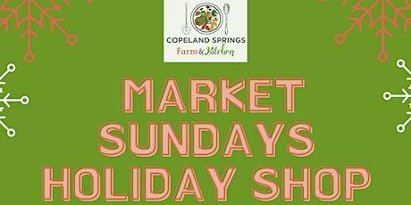 Market Sundays Holiday Shop at Copeland Springs Farm and Kitchen tickets