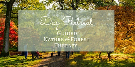 Forest Bathing Day Retreat | Shinrin-Yoku | Mindfulness in Nature tickets