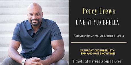 Have-Nots Comedy Presents Percy Crews tickets