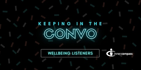Wellbeing Listeners: Keeping in the Convo tickets