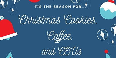 Christmas Cookies, Coffee, and CEUs tickets