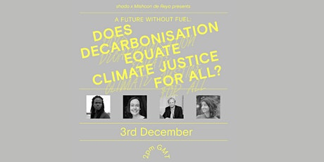 A future without fuel: Does Decarbonisation equate climate justice for all? tickets