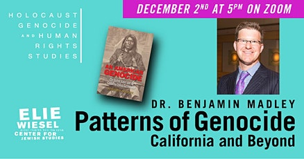 Patterns of Genocide: California and Beyond with Benjamin Madley tickets