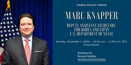 Korea Policy Forum with Marc Knapper, Department of State tickets