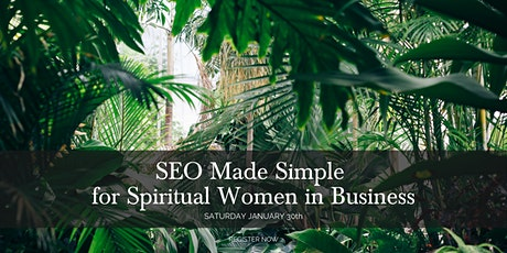 SEO Made Simple for Spiritual Women in Business tickets