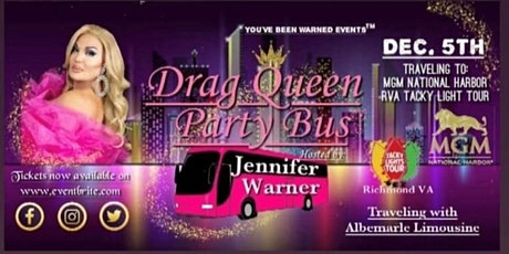 Traveling Drag Queen Party Bus To MGM National Harbor & Tacky Light Tour tickets