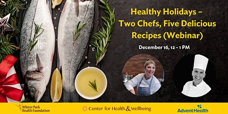 Healthy Holidays – Two Chefs, Five Delicious Recipes (Webinar) tickets
