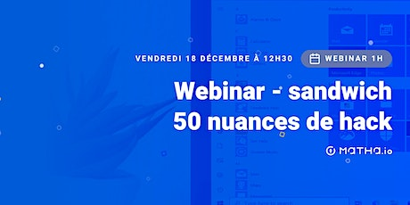 [WEBINAR - SANDWICH #2] 50 nuances de hacks billets