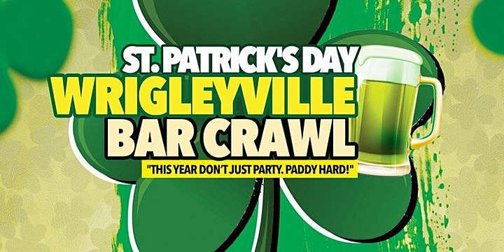 Chicago's Best St. Patrick's Day Bar Crawl in Wrigleyville on Sat, March 13 image