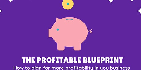 The Profitable Blueprint- How to plan for profitability in your business tickets