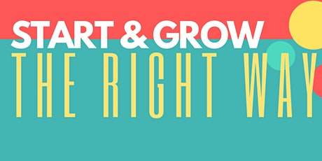 Start & Grow Your Business the Right Way tickets