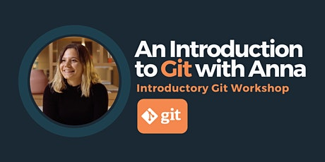 An Introduction to Git With Anna tickets