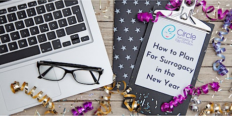How to Plan for Surrogacy in the New Year - Circle Surrogacy & Egg Donation tickets