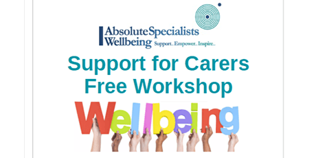 Support for Carers Free Workshop 13:00 - 14:30 9th December tickets