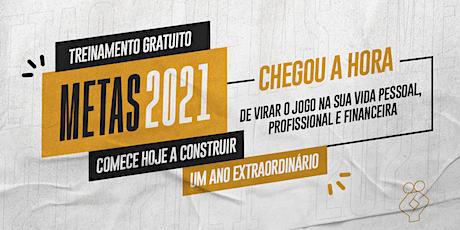 """Treinamento """"Metas 2021 - Comece Hoje a Construir um Ano Extraordinário!"""" bilhetes"""