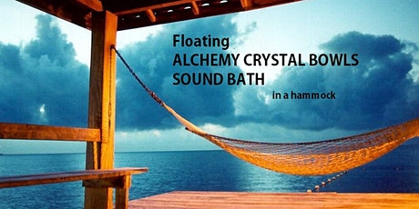 Floating ALCHEMY CRYSTAL BOWLS SOUND BATH in a hammock tickets