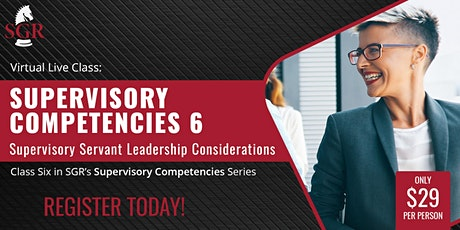 Supervisory Competencies 2021 (II) Servant Leadership Considerations tickets
