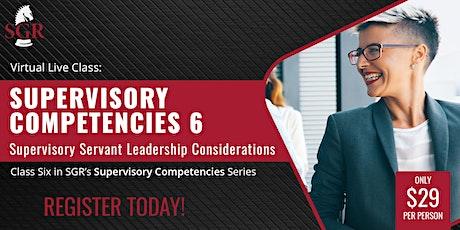 Supervisory Competencies 2021 (II) Servant Leadership Considerations tickets