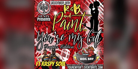 R&B and Paint™️ 'You're My Gift' Couples Edition tickets