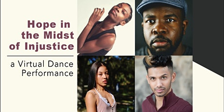 Virtual Dance Performance: Hope in the Midst of Injustice tickets