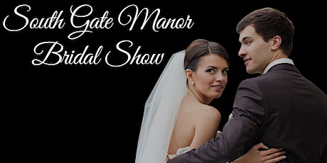 South Gate Manor Bridal Show tickets