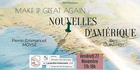 """Web-conférence  : """"Make IP Great Again : Nouvelles d'Amérique"""" billets"""