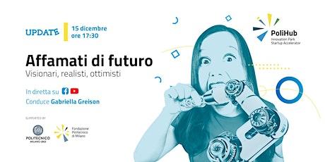 AFFAMATI DI FUTURO  Visionari, realisti, ottimisti