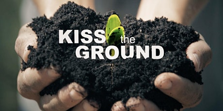 Kiss the Ground - free film screening and panel discussion tickets