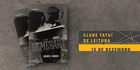 CLUBE TATUÍ DE LEITURA | Demerara ingressos