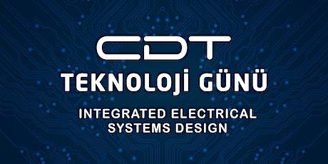 CDT TEKNOLOJİ GÜNÜ 2020  INTEGRATED ELECTRICAL SYSTEMS DESIGN tickets