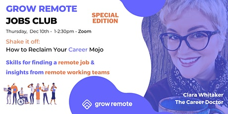 Grow Remote Jobs Club - December Meetup -Special Edition tickets