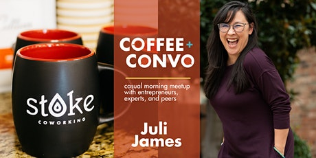 Coffee + Convo with Juli James tickets