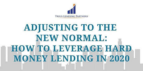 Real Estate Investing: How to Leverage Hard Money Lending in 2020 tickets