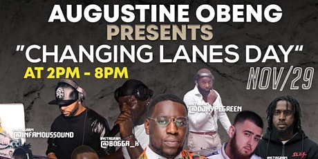 """Augustine Obeng: Presents """"Changing Lanes Day"""" tickets"""