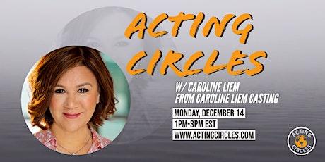 Acting Circles w/ Caroline Liem,  Caroline Liem Casting tickets