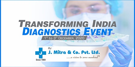 Transforming India Diagnostics event to be Held from 1st to 3rd Dec 2020 tickets