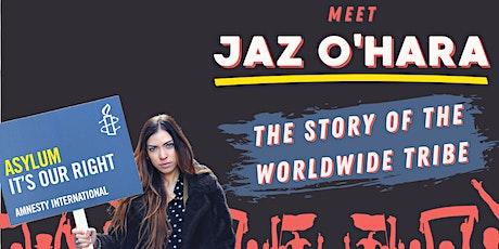 Meet Jaz O'Hara: The story of the Worldwide Tribe tickets