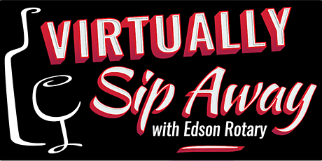 Virtually Sip Away with Edson Rotary tickets