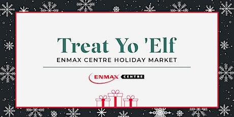 Treat Yo 'Elf ENMAX Centre Holiday Market tickets