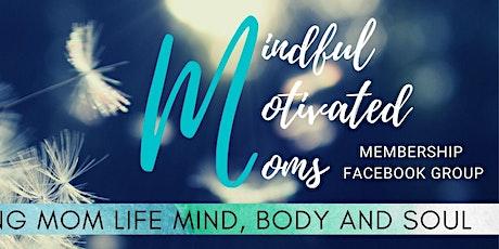 Mindful Motivated Moms Workshop tickets