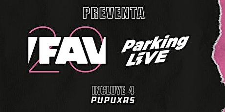Preventa FAV 2020: Parking LIVE- ECMH - (Incluye 4 Pupuxas) tickets
