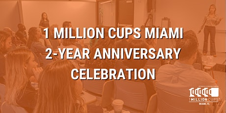 Celebrating 1 Million Cups Miami Two Year Anniversary tickets