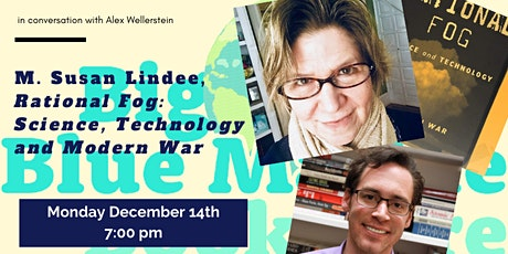 "M. Susan Lindee, ""Rational Fog: Science, Technology and Modern War"" tickets"