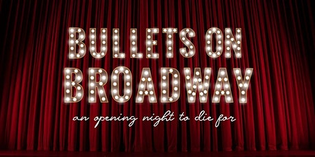 HLT Bullets on Broadway Murder Mystery Party tickets