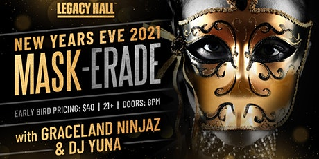 NYE 2021 Mask-erade Party at Legacy Hall tickets
