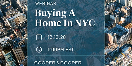 Webinar: Buying A Home In NYC: A 45min Practical Guide - Dec.	12th, 2020 tickets