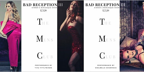 Bad Reception lll :: Dinner and a Burlesque Show :: TMC tickets