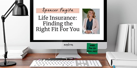 Life Insurance: Finding the Right Fit For You with Spencer Fugita