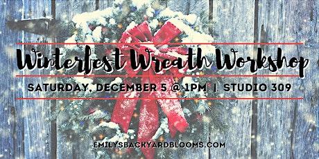 Winterfest  Wreath Workshop tickets